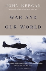 War and Our World ebook by John Keegan