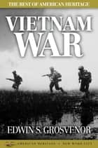 The Best of American Heritage: Vietnam War ebook by