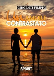 Un amore contrastato ebook by Filippo Girgenti