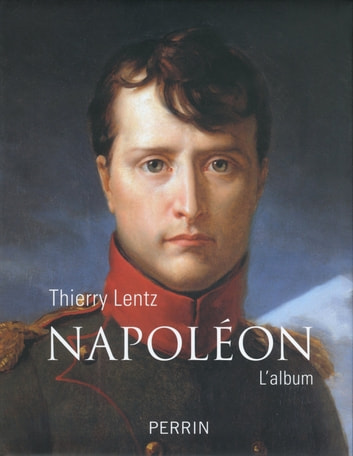 Napoléon ebook by Thierry LENTZ