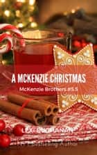 A McKenzie Christmas ebook by Lexi Buchanan
