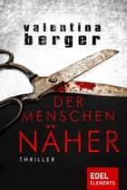Der Menschennäher - Thriller ebook by Valentina Berger