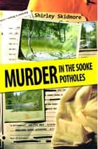 Murder in the Sooke Potholes ebook by Shirley Skidmore