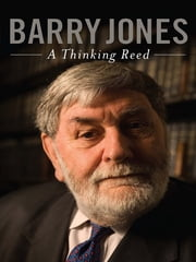 A Thinking Reed ebook by Barry Jones