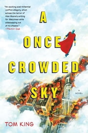 A Once Crowded Sky - A Novel ebook by Tom King,Tom Fowler