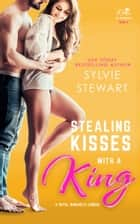 Stealing Kisses With a King - A Royal Romantic Comedy ebook by