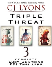 Triple Threat: Three Complete Lucy Guardino Thrillers - Contains: Snake Skin, Blood Stained, and Kill Zone ebook by CJ Lyons