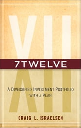 7Twelve - A Diversified Investment Portfolio with a Plan ebook by Craig L. Israelsen