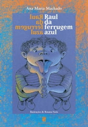 Raul da ferrugem azul eBook by Ana Maria Machado