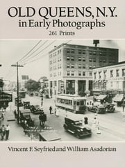 Old Queens, N.Y., in Early Photographs: 261 Prints ebook by Vincent F. Seyfried