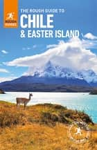 The Rough Guide to Chile & Easter Islands (Travel Guide eBook) ebook by Anna Kaminski, Nick Edwards, Shafik Meghji,...
