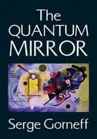 The Quantum Mirror ebook by Serge Gorneff