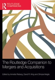 The Routledge Companion to Mergers and Acquisitions ebook by Annette Risberg,David R. King,Olimpia Meglio