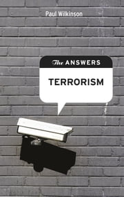 The Answers: Terrorism - What is the answer to global terrorism ebook by Jeremy Kourdi