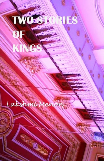 Two Stories of Kings ebook by Lakshmi Menon
