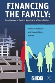Financing the Family - Remittances to Central America in a Time of Crisis ebook by Inter-American Development Bank