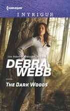 The Dark Woods eBook by Debra Webb