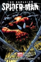 Superior Spider-Man Vol. 1: My Own Worst Enemy ebook by Dan Slott, Ryan Stegman