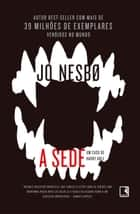 A sede ebook by Jo Nesbø