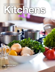 A Home Inspectors Guide to Kitchens ebook by James Bell