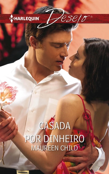 Casada por dinheiro ebook by Maureen Child