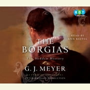 The Borgias - The Hidden History audiobook by G. J. Meyer