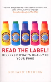Read the Label! - Discover what's really in your food ebook by Richard Emerson