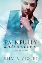 Painfully Attractive ebook by Silvia Violet
