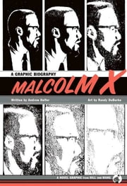 Malcolm X - A Graphic Biography ebook by Andrew Helfer,Randy DuBurke