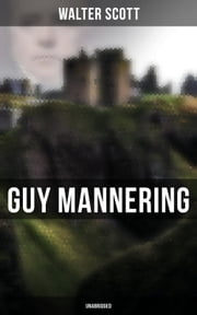 Guy Mannering (Unabridged)