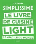 Simplissime - Light - Le livre de cuisine light le + facile du monde ebook by Jean-François Mallet