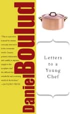 Letters to a Young Chef ebook by Daniel Boulud