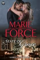 State of Grace - A First Family Novel ebook by Marie Force