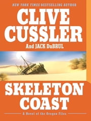 Skeleton Coast ebook by Clive Cussler,Jack Du Brul