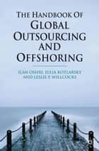 The Handbook of Global Outsourcing and Offshoring ebook by I. Oshri, J. Kotlarsky, L. Willcocks