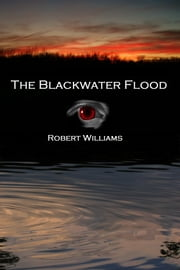 The Blackwater Flood ebook by Robert Williams