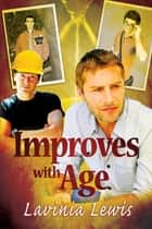 Improves With Age ebook by Lavinia Lewis