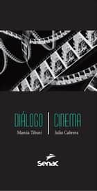 Diálogo/Cinema ebook by Marcia Tiburi, Julio Cabrera