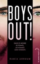 Boys out ! ebook by Rawia Arroum