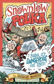 Snowplow Polka ebook by Ambrose McGuine