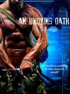 An Undying Oath - The Oath Series, #1 ebook by HK Savage