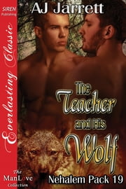 The Teacher and His Wolf ebook by AJ Jarrett