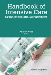 Handbook of Intensive Care Organization and Management ebook by Andrew Webb