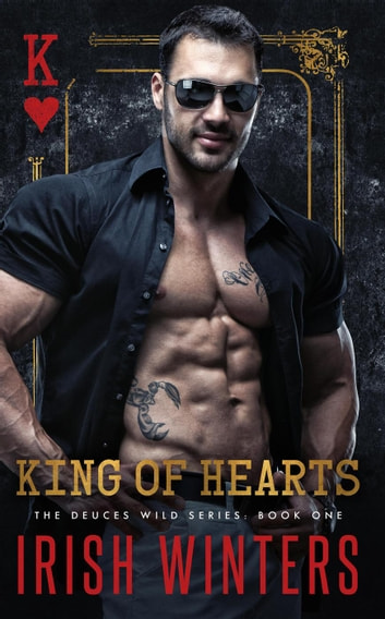 King of Hearts - Deuces Wild, #1 ebook by Irish Winters