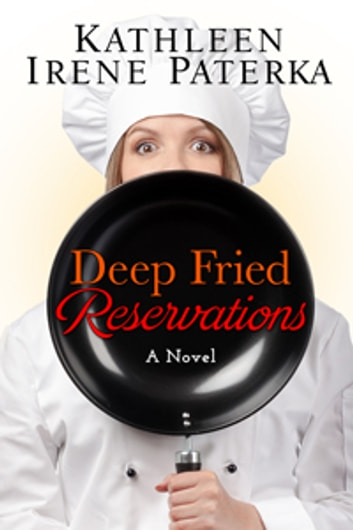 Deep Fried Reservations ebook by Kathleen Irene Paterka