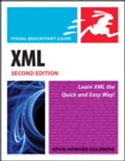 XML - Visual QuickStart Guide ebook by Kevin Howard Goldberg