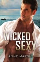 Wicked Sexy ebook by Anne Marsh