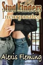 Stud Finders, Incorporated ebook by Alexis Fleming