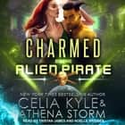 Charmed by the Alien Pirate audiobook by