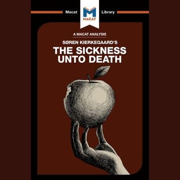 The Macat Analysis of Søren Kierkegaard's The Sickness Unto Death audiobook by Brittany Pheiffer Noble